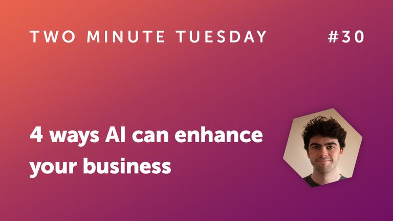 4 ways AI can enhance your business