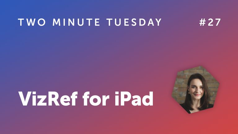 Two Minute Tuesday #27 - VizRef for iPad