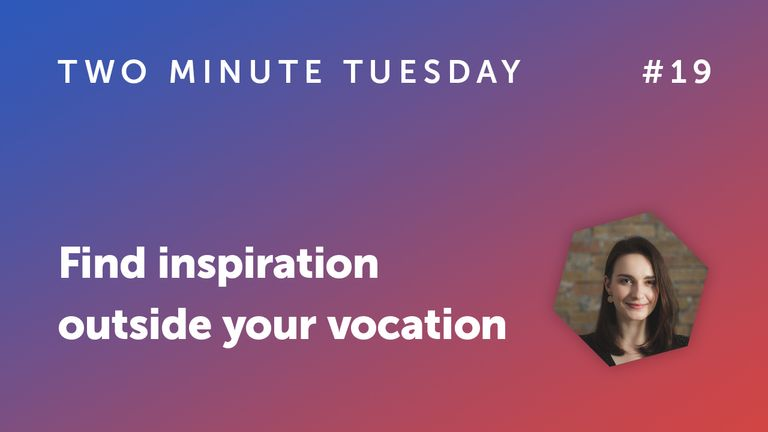 Inspiration outside your vocation
