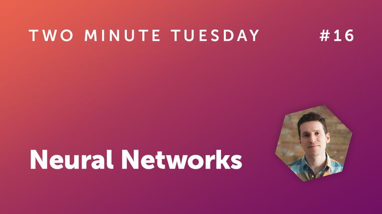 Two Minute Tuesday #16 - Neural Networks